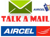 Aircel Introduces Talk A Mail Dial 58910 & Talk Your Mail