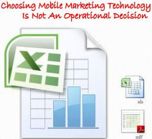 Choosing Mobile Marketing Technology Is Not An Operational Decision