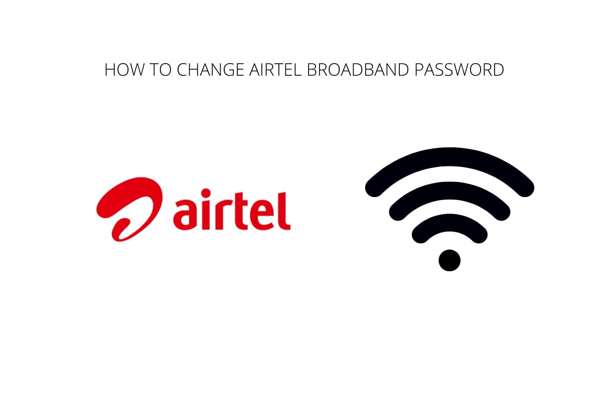 Airtel Broadband Password Change